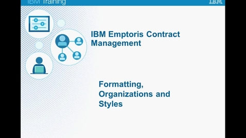 Thumbnail for entry 02 Emptoris Format Styles C.mp4