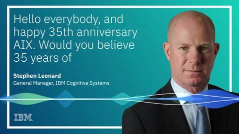 Thumbnail for entry Celebrating constant innovation on the AIX platform on its 35th anniversary