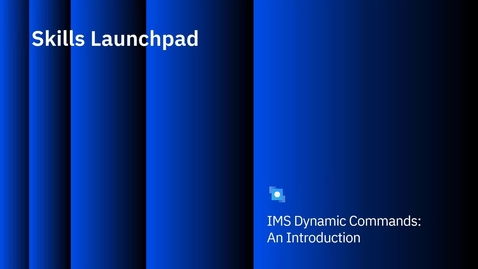 Thumbnail for entry IMS Dynamic Commands: An Introduction