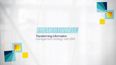 Thumbnail for entry Premier Farnell leverages IBM InfoSphere to gain greater insights from information