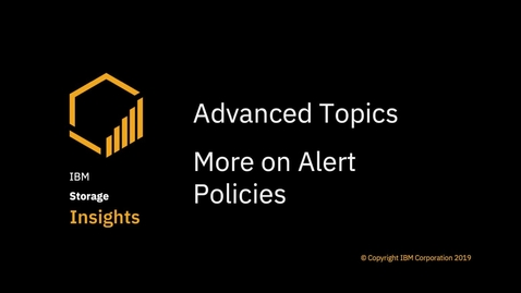 Thumbnail for entry Managing your alert policies in IBM Storage Insights Pro
