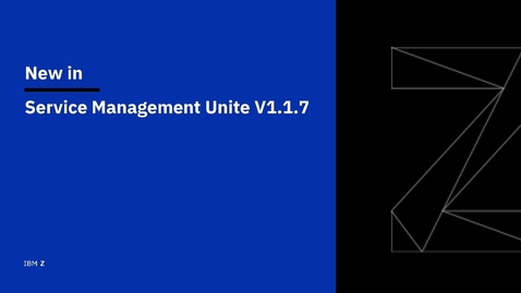 Thumbnail for entry New in IBM Service Management Unite V1.1.7