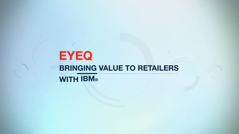 Thumbnail for entry EyeQ Grows Its Business Rapidly With IBM Bluemix Hybrid Cloud