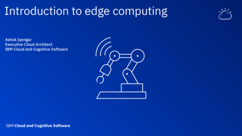 Thumbnail for entry Introduction to edge computing - Thought Leaders Webinar Series