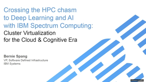 Thumbnail for entry Crossing the HPC chasm to Deep Learning and AI with IBM Spectrum Computing