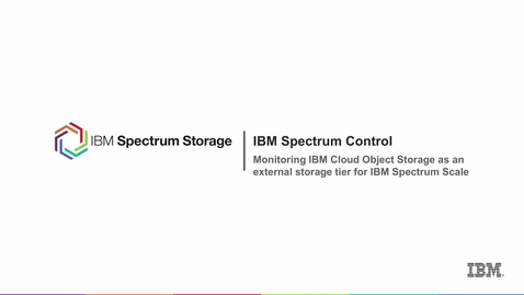 Thumbnail for entry Monitoring IBM Cloud Object Storage as an external storage tier for IBM Spectrum Scale