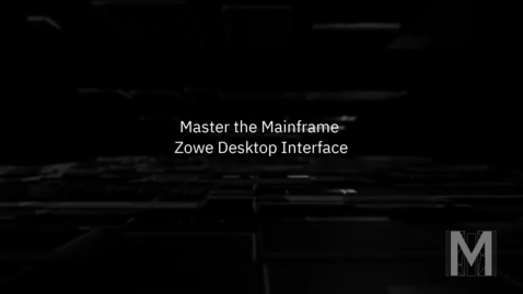 Thumbnail for entry Master the Mainframe - Zowe Desktop Interface