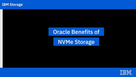 Thumbnail for entry Oracle Benefits of NVMe Storage