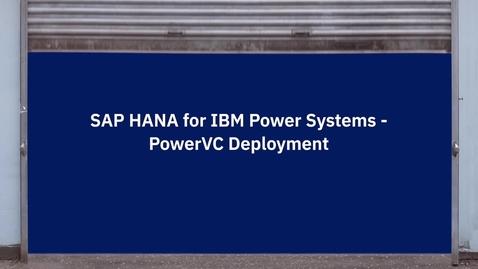Thumbnail for entry SAP HANA for IBM Power Systems - PowerVC Deployment