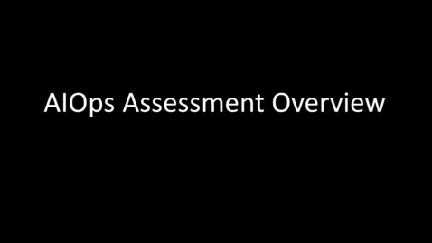 Thumbnail for entry AIOps Assessment for IBM Z Overview