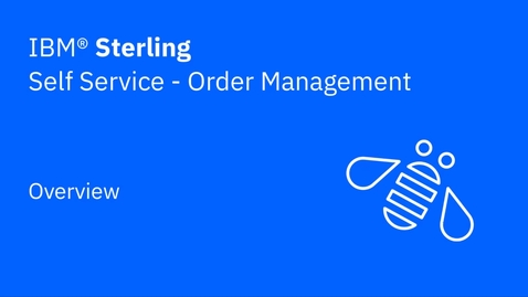 Thumbnail for entry Self Service tool overview - IBM Sterling Order Management