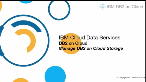 Thumbnail for entry Manage Db2 on Cloud Storage
