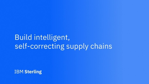Thumbnail for entry IBM Sterling Supply Chain Suite for IT & Developers