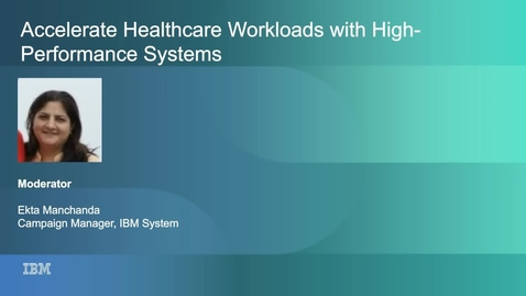 Thumbnail for entry Accelerate healthcare workloads and improve your service quality and customer satisfaction