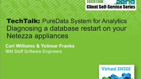 Thumbnail for entry TechTalk: PureData System for AnalyticsDiagnosing a database restart on your Netezza appliances