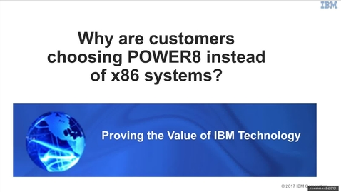 Thumbnail for entry Why Are Customers Choosing POWER8 Instead of x86 Systems?