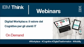 Thumbnail for entry Digital Workplace: il valore del Cognitive per gli utenti IT