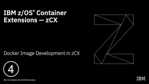 Thumbnail for entry z/OS Container Extensions – Docker Image Development