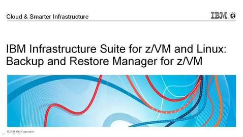 Thumbnail for entry Backup and Restore Manager for z/VM - Introduction