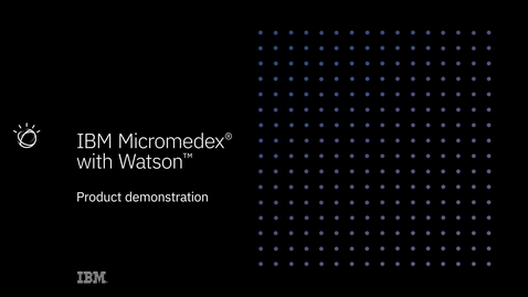 Thumbnail for entry IBM Micromedex with Watson: Solution demo
