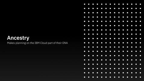 Thumbnail for entry Ancestry: Hace que la planeación en la nube de IBM sea parte de su ADN