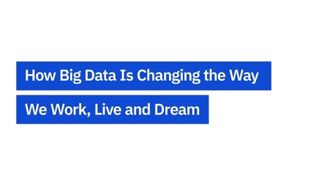 Thumbnail for entry How Big Data Is Changing Our Lives