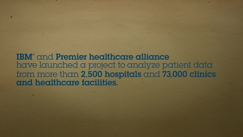 Thumbnail for entry Premier Healthcare Alliance trusts IBM to deliver comprehensive healthcare solution