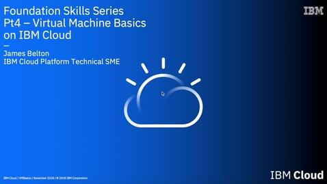 Thumbnail for entry IBM Cloud Foundation Skills Series - Block Storage Lab