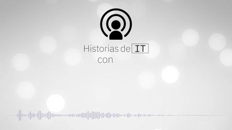 Thumbnail for entry Historias de IT: Proteger lo que importa