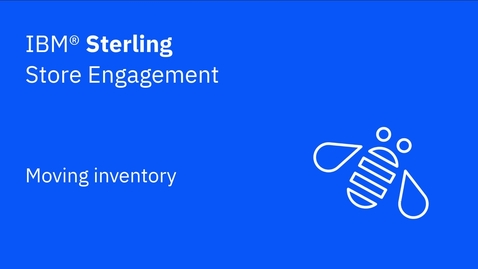 Thumbnail for entry Moving inventory - IBM Sterling Store Engagement