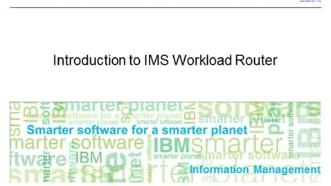 Thumbnail for entry IMS Workload Router - Introduction