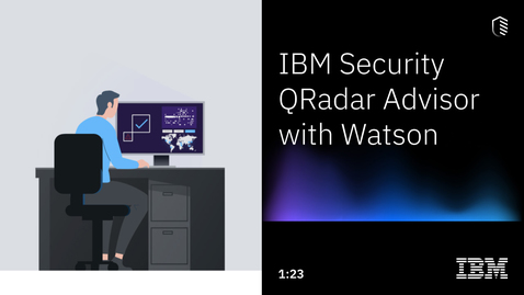 Thumbnail for entry IBM Security QRadar Advisor with Watson
