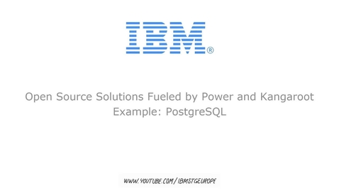 Thumbnail for entry Open Source Solutions Fueled by Power and Kangaroot. Example: PostgreSQL