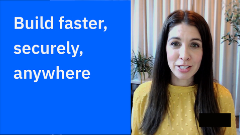 Thumbnail for entry Build faster, securely, anywhere with IBM Cloud Satellite
