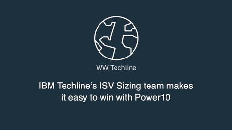 Thumbnail for entry IBM Techline ISV Sizing Support for Power10