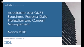 Thumbnail for entry Accelerate your GDPR Readiness: Personal Data Protection and Consent Management