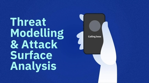 Thumbnail for entry IBM Security Threat Modelling and Attack Surface Analysis Video