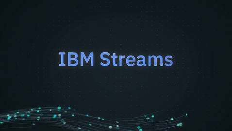 Thumbnail for entry Acquire, Analyze and Act in Real Time with IBM Streams