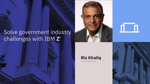 Thumbnail for entry Solve government industry challenges with IBM Z®