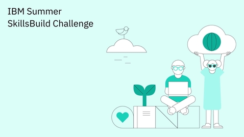 Thumbnail for entry CSTA presents: IBM Summer Skills Build Challenge
