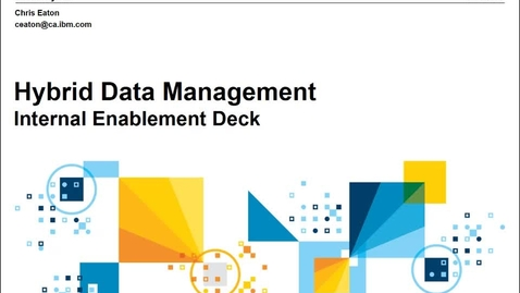 Thumbnail for entry Vidoe: Hybrid Data Management Internal Enablement Recording