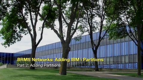 Thumbnail for entry BRMS Networks Adding IBM i Partitions Part 2 Adding Partitions