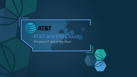 Thumbnail for entry AT&T and IBM Cloud: Bringing IoT data to the cloud