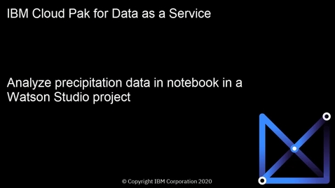 Thumbnail for entry Analyze precipitation data using a sample notebook in a project: Cloud Pak for Data as a Service