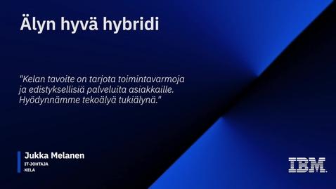 Thumbnail for entry Älyn hyvä hybridi - Teknologiaa liiketoimintasi hyödyksi - Kela