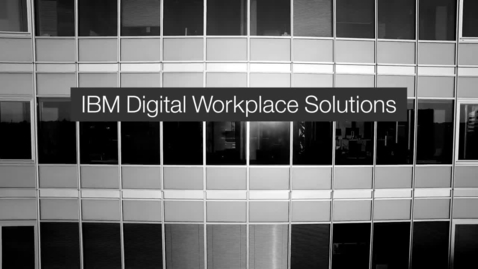Thumbnail for entry Learn about IBM Workplace Modernization Services