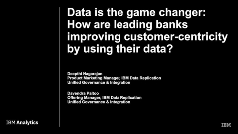 Thumbnail for entry Data is the game changer: How are leading banks improving customer-centricity using their data?