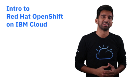 Thumbnail for entry Introducción a Red Hat OpenShift en IBM Cloud - LA - CO-ES