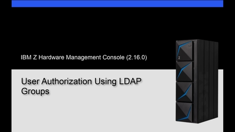 Thumbnail for entry Hardware Management Console - LDAP Groups Overview
