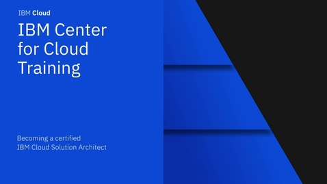 Thumbnail for entry Rob Talotta - Becoming a Certified IBM Cloud Solution Architect